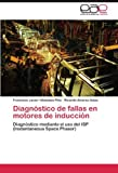 img - for Diagn?3stico de fallas en motores de inducci?3n: Diagn?3stico mediante el uso del ISP (Instantaneous Space Phasor) by Francisco Javier Villalobos Pi???a (2011-11-23) book / textbook / text book