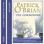 The Commodore: Aubrey-Maturin, Book 17 | Patrick O'Brian