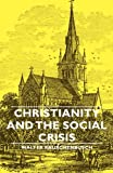 Christianity and the Social Crisis, Rauschenbusch, Walter, 1406758647