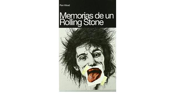 Memorias De Un Rolling Stone: Amazon.es: Ron Wood: Libros