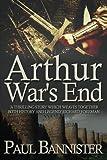 Arthur: War's End (Forgotten Emperor Book 6)