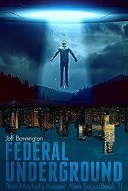 Federal Underground (Penn Mitchell's Ancient Alien Saga Boo