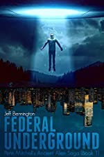 Federal Underground (Penn Mitchell's Ancient Alien Saga Book 1)