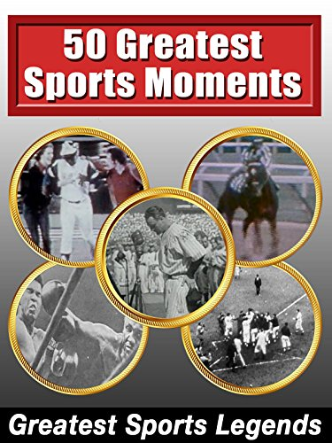 (Greatest Sports Legends - 50 Greatest Sports Moments)