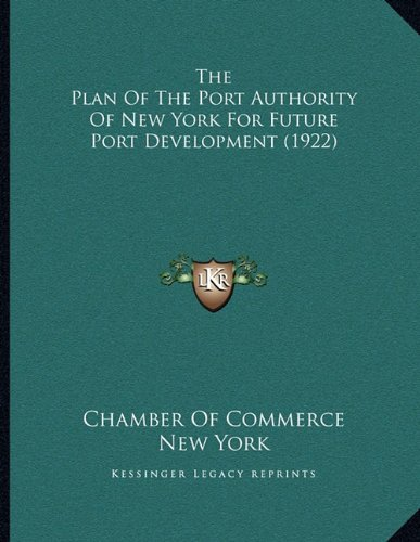 Read Online The Plan Of The Port Authority Of New York For Future Port Development (1922) ebook