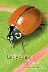 Ladybugs of Alberta: Finding the Spots and Connecting the Dots (Alberta Insects Series)