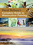 David Bellamy's Complete Guide to Watercolour Painting, David Bellamy, 1844487342