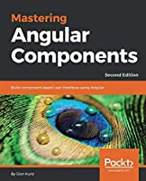 Mastering Angular Components, 2nd Edition Front Cover