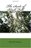 The Souls of Black Folk, W. E. B. Du Bois, 1450526799