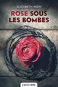 Rose sous les bombes par Elizabeth Wein