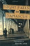 Night Falls on Damascus, Frederick Highland, 0312337892