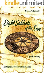 8 Sabbats of the Sun: A Magical, Medieval Romance (Nature's Tribe Book 3)