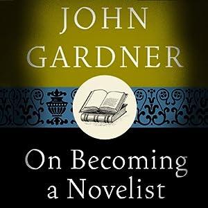 On Becoming a Novelist Audiobook