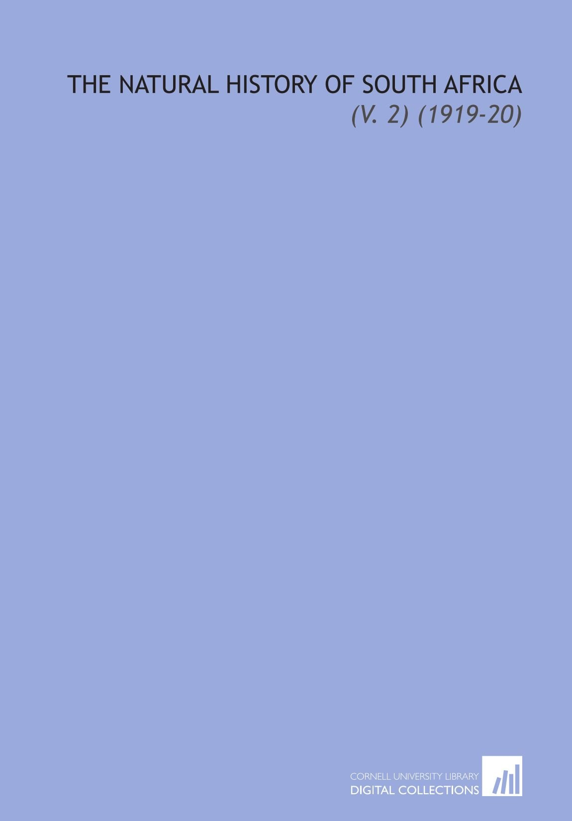The Natural History of South Africa: (V. 2) (1919-20) PDF