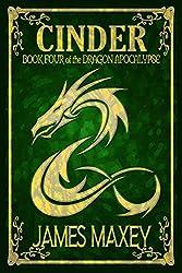 Cinder: Book Four of the Dragon Apocalypse