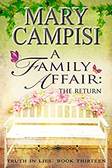 A Family Affair: The Return (Truth in Lies Book 13) by [Campisi, Mary]