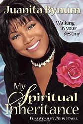 My Spiritual Inheritance: Walking in your destiny