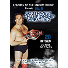 Legends Of The Square Circle Present Southwest Championship Wrestling by Tully Blanchard