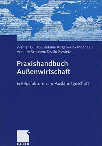 Praxishandbuch Außenwirtschaft: Erfolgsfaktoren im Auslandsgeschäft