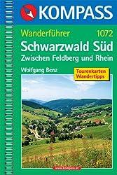 Schwarzwald Süd - Zwischen Feldberg und Rhein: Wanderführer mit Tourenkarten und Wandertipps