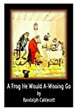 A Frog He Would a-Wooing Go, Randolph Caldecott, 1477587020