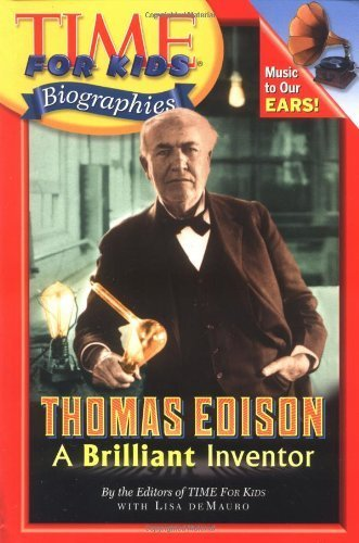 Thomas Edison: A Brilliant Inventor (Time for Kids Biographies) by Time for Kids Magazine, DeMauro, Lisa (2005) Paperback