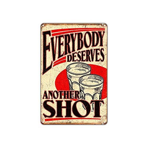 Everybody Deserves Another Shot Vintage Retro Metal Wall Decor Art Shop Man Cave Bar Garage Aluminum 12