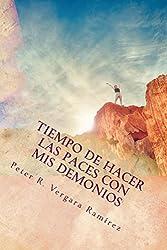 TIEMPO DE HACER LAS PACES CON MIS DEMONIOS: Y Seguir Adelante Con Mi Vida... (Motivación Para Vivir Plenamente nº 2) (Spanish Edition)