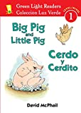 Cerdo y Cerdito/Big Pig and Little Pig (Green Light Readers Level 1) (Spanish and English Edition)