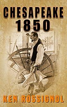 Chesapeake 1850 (Steamboats & Oyster Wars: The News Reader) (English Edition) por [Rossignol, Ken]
