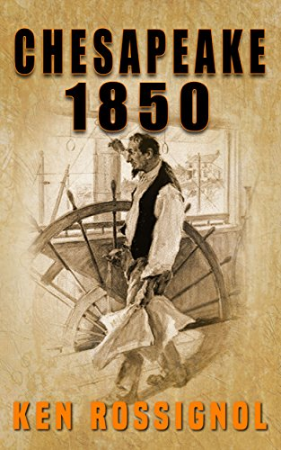 Chesapeake 1850 (Steamboats & Oyster Wars: The News Reader) by [Rossignol, Ken]