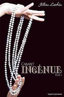 Cabaret, tome 1 : Ingénue par Larkin
