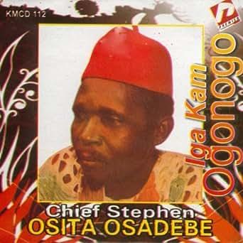 Igakam Ogonogo by Chief Stephen Osita Osadebe on Amazon
