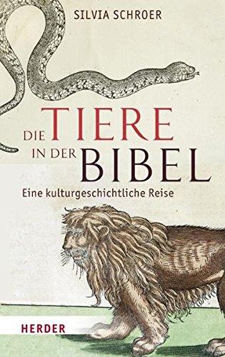 Die Tiere in der Bibel: Eine kulturgeschichtliche Reise
