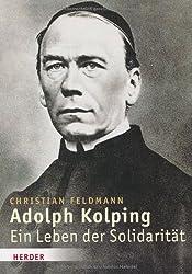 Adolph Kolping: Ein Leben der Solidarität