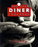 Fog City Diner Cookbook, Cindy Pawlcyn, 0898159997