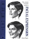 The Artist's Complete Guide to Facial Expression, Gary Faigin, 0823016285