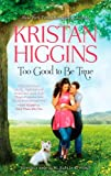 Too Good to Be True, Kristan Higgins, 0373777914