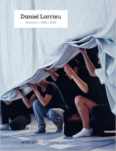 Livre Daniel Larrieu : Memento 1982-2012 pdf ebook