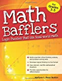 Math Bafflers, Book 1: Logic Puzzles That Use Real-World Math, Grades 3-5 offers