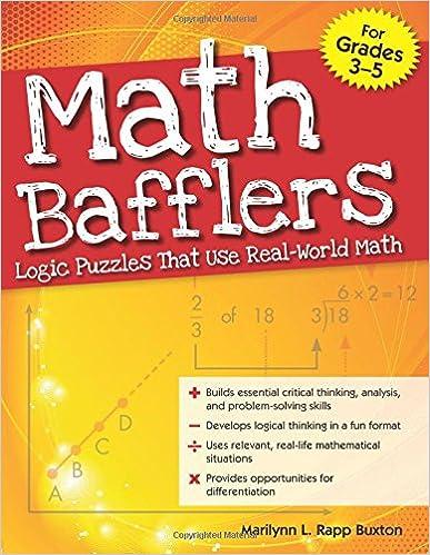 Math Bafflers Book 1 Logic Puzzles That Use Real-World Math
