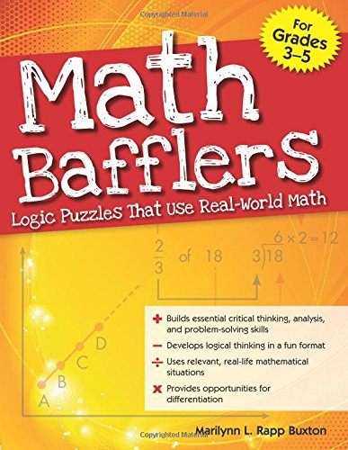 Math Bafflers, Book 1: Logic Puzzles That Use Real-World Math, Grades 3-5 ()
