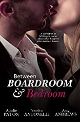 Between Boardroom And Bedroom: Workplace Romance Stories/Insecure/Driving In Neutral/Risky Business