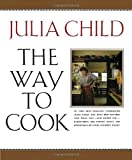 The Way to Cook, Julia Child, 0679747656