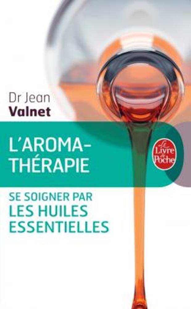 L'aromathérapie Poche – 15 novembre 1984 Docteur Jean Valnet Norman Defrance L'aromathérapie Le Livre de Poche