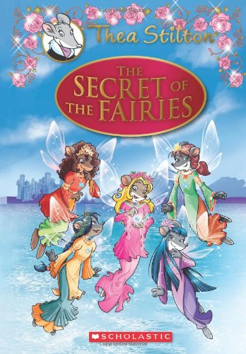 Thea Stilton Special Edition: The Secret of the Fairies: A Geronimo Stilton Adventure