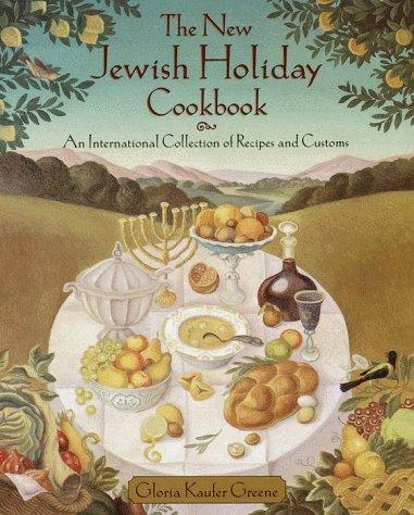 The New Jewish Holiday Cookbook by Gloria Kaufer Greene