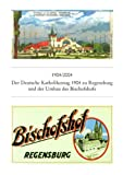 1904/2004 der Deutsche Katholikentag Zu Regensburg 1904 und der Umbau des Bischofshofs, Chrobak, Werner, 379541718X