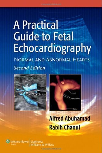 Read Online By Alfred Z. Abuhamad - A Practical Guide to Fetal Echocardiography: Normal and Abnormal Hearts: 2nd (second) Edition PDF