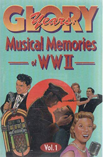 Glory Years Musical Memories of WWII - #1 Cassette - Memory Wwii